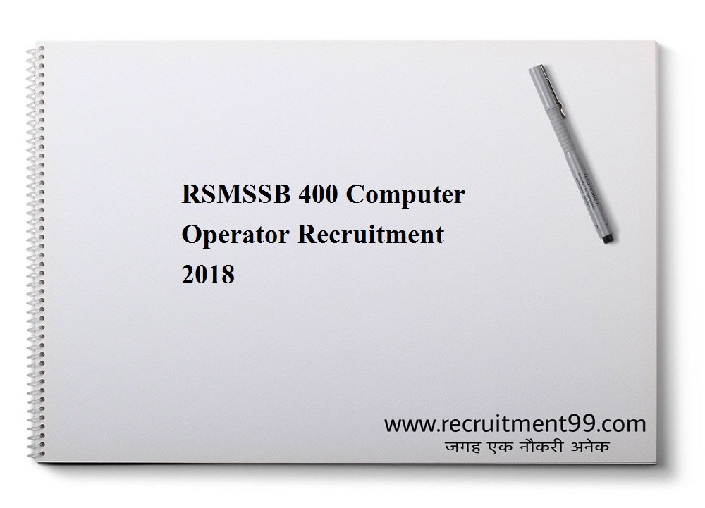 RSMSSB Recruitment 2018 – 400 Computer Operator (Sanganak) Post Apply Online