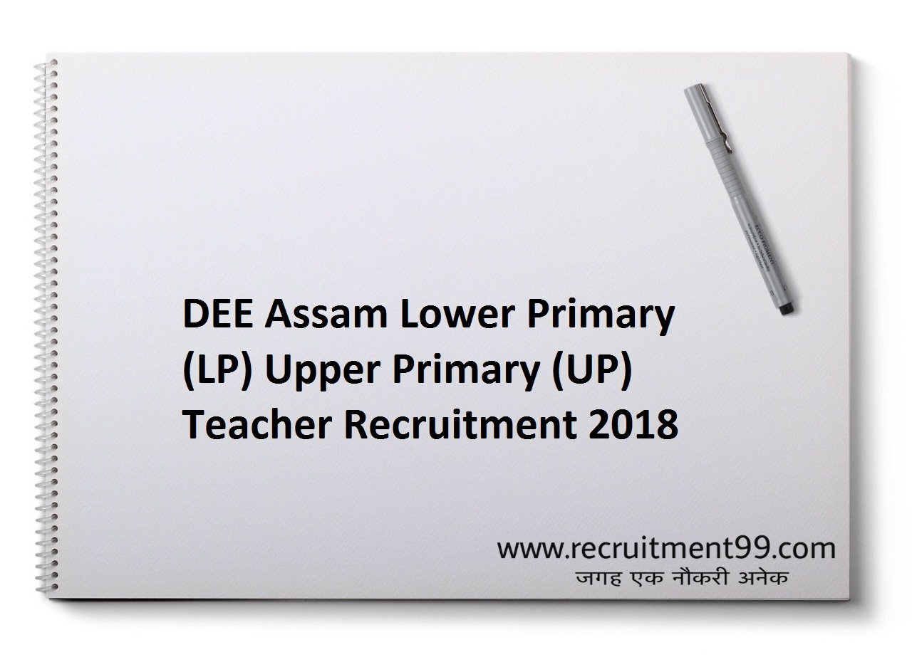 DEE Assam Lower Primary (LP) Upper Primary (UP) Teacher Recruitment, Admit Card & Result 2018