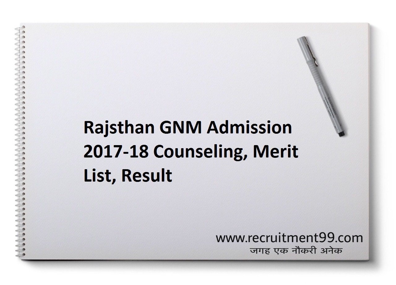 Rajsthan GNM Admission 2017-18 Counseling, Merit List, Result