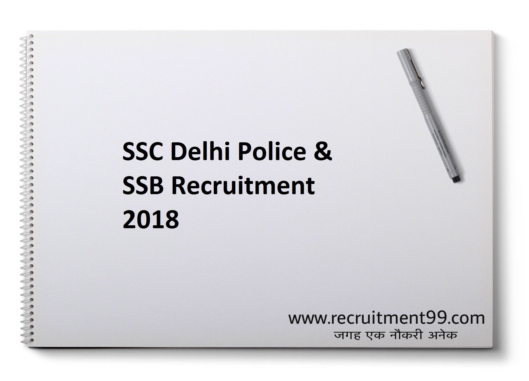 SSC Delhi Police & SSB Recruitment 2018 – Sub Inspector/ Assistant SI Posts Apply Online