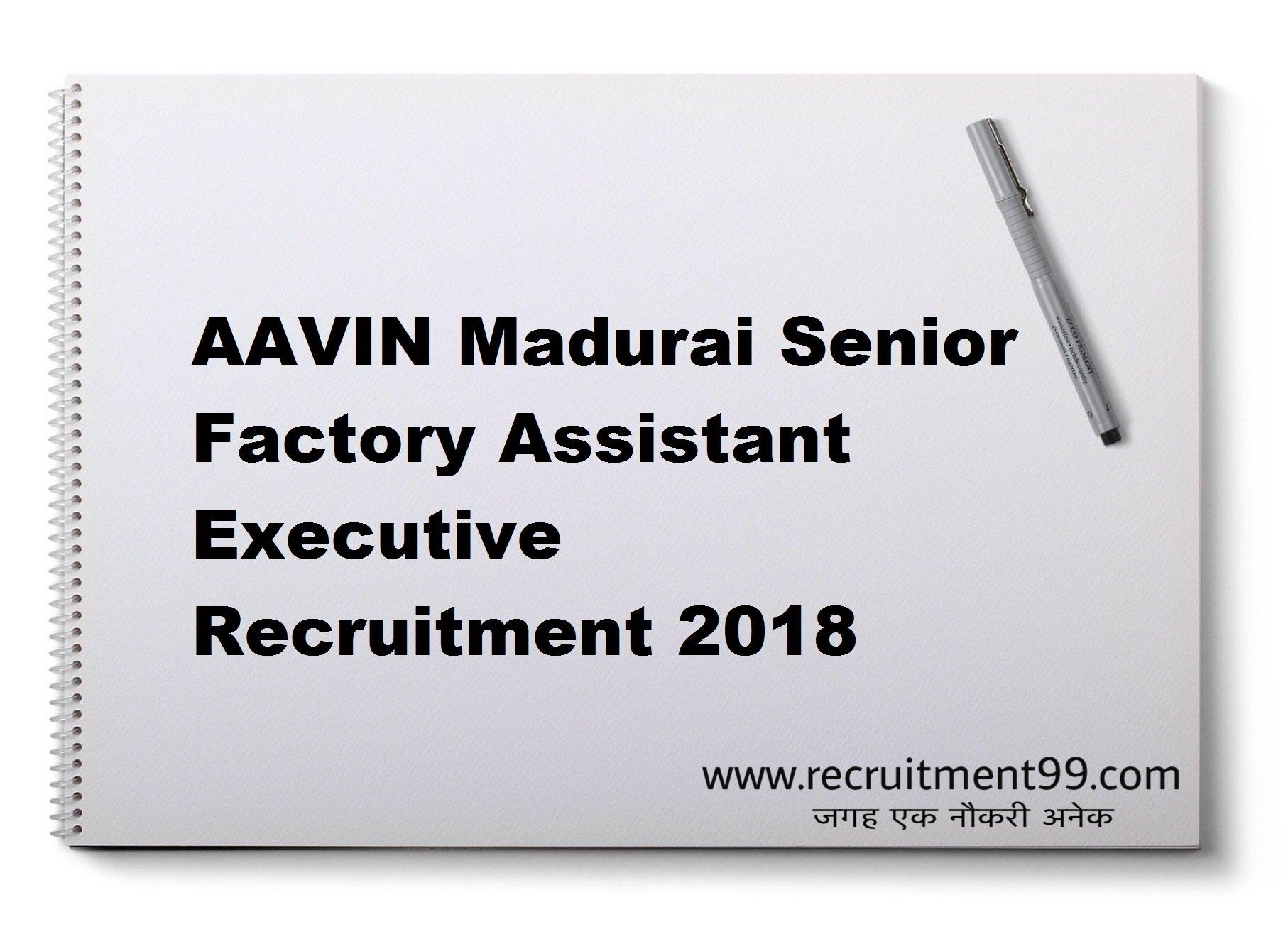 AAVIN Madurai Senior Factory Assistant Executive Recruitment Admit Card Result 2018