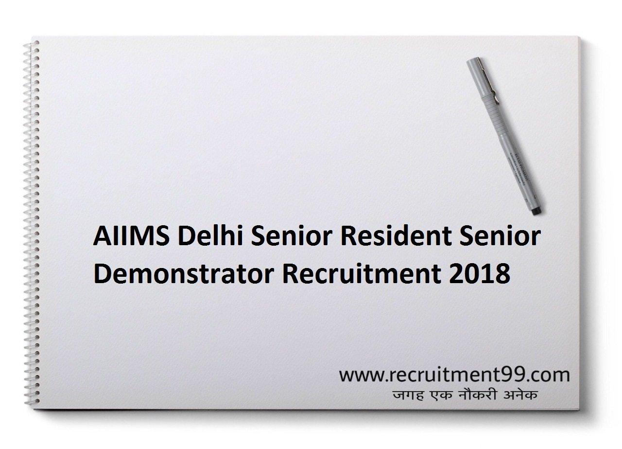 AIIMS Delhi Senior Resident Senior Demonstrator Recruitment, Admit Card & Result 2018