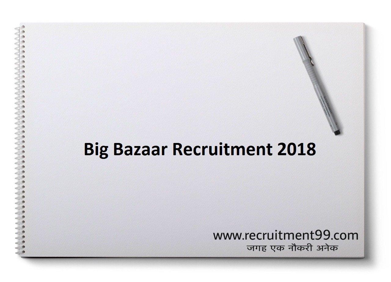 Big Bazaar Store Manager Head Cashier Executive ASM Recruitment 2018