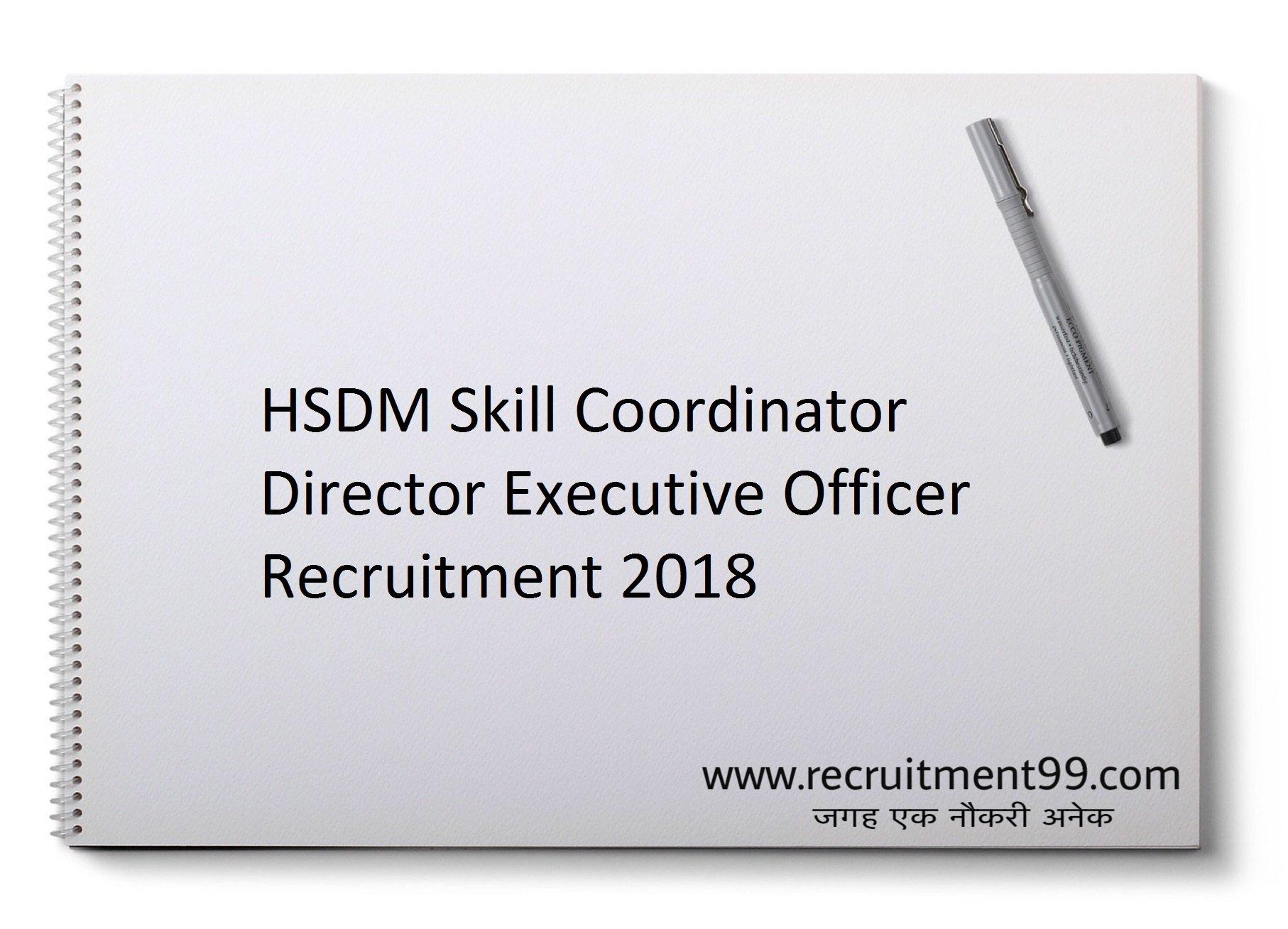 HSDM Skill Coordinator Director Executive Officer Recruitment Interview Date Result 2018