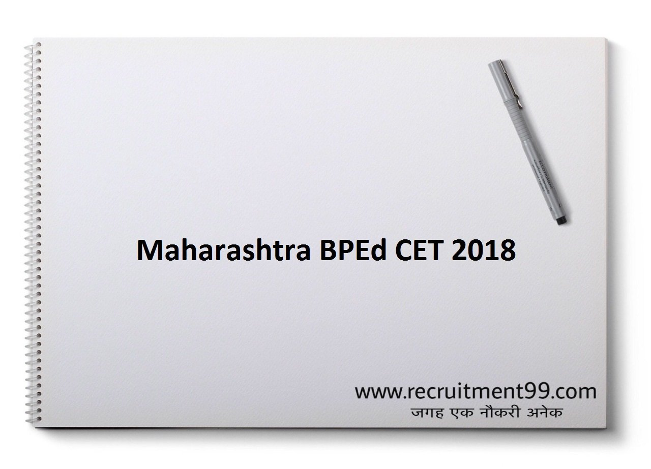 Maharashtra BPEd CET Admission, Admit Card, Result 2018