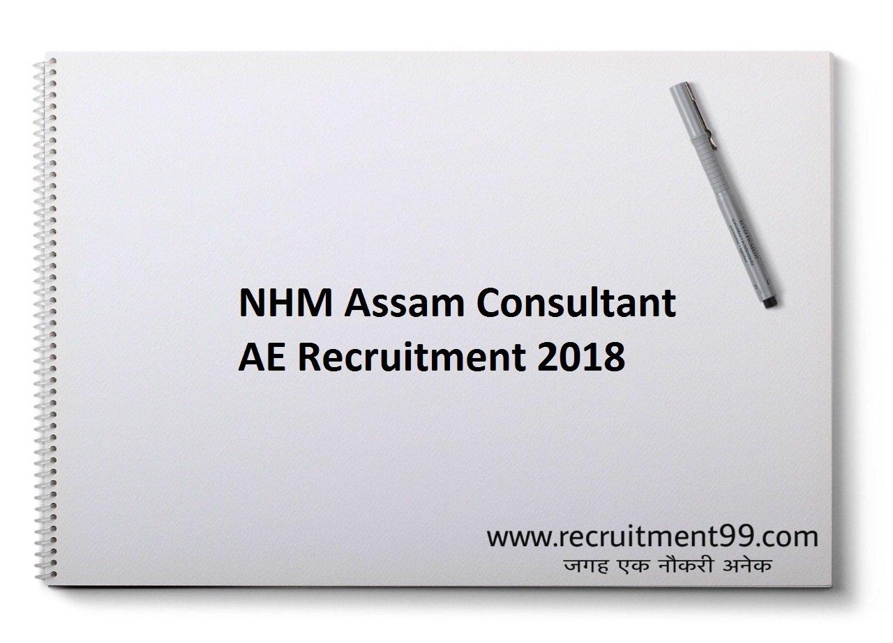 NHM Assam Consultant AE Recruitment, Admit Card & Result 2018
