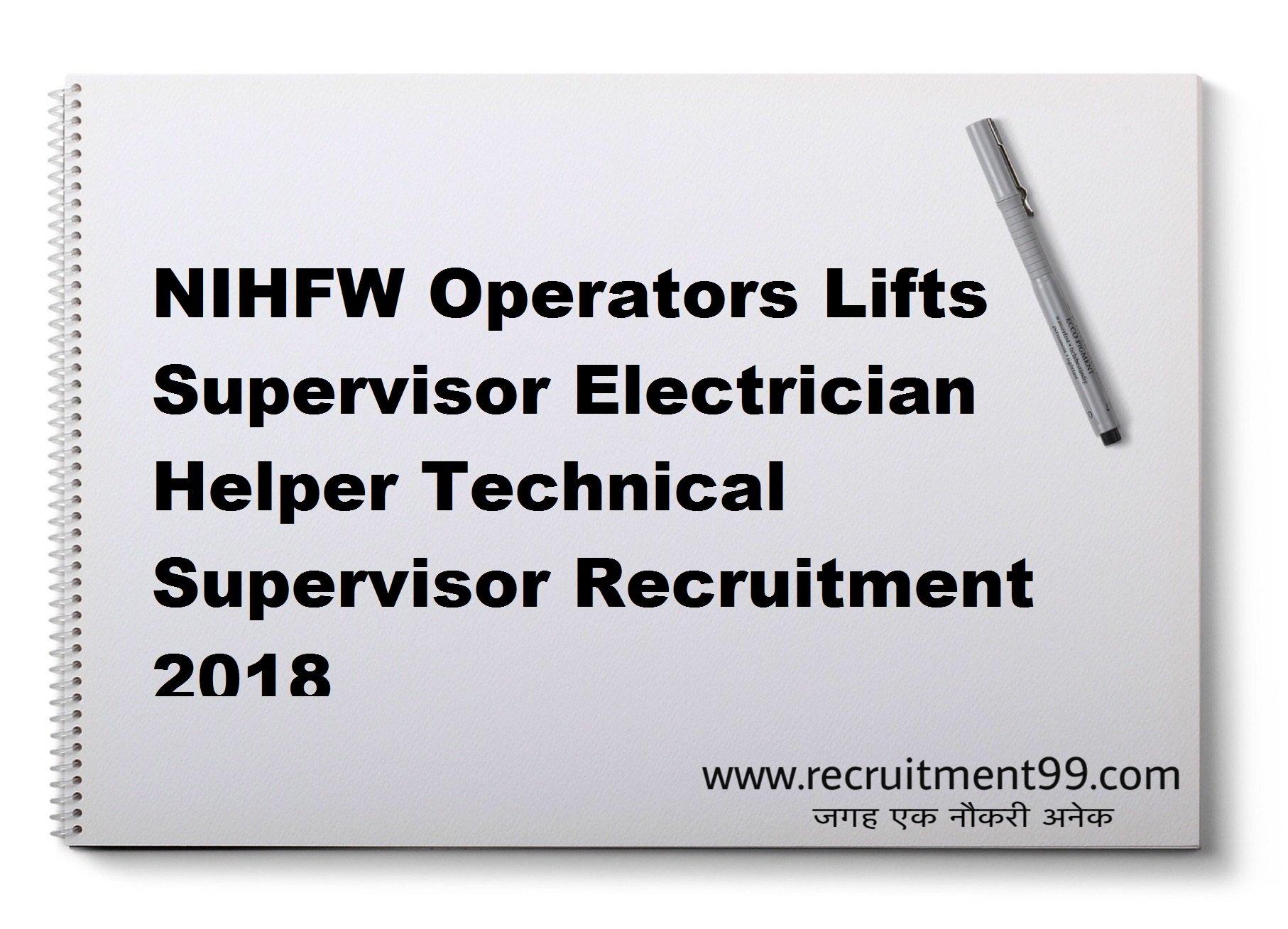 NIHFW Operators Lifts Supervisor Electrician Helper Technical Supervisor Recruitment Admit Card Result 2018