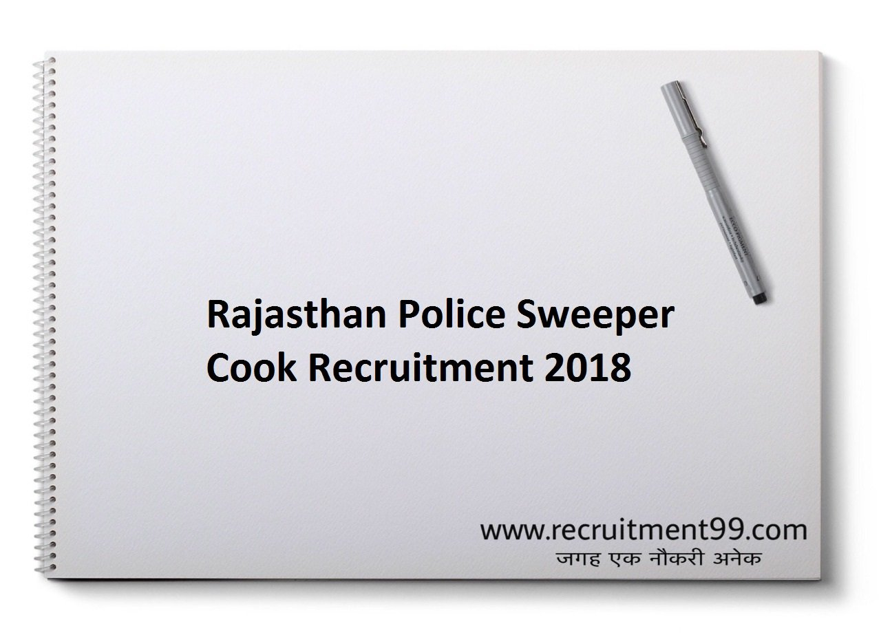 Rajasthan Police Sweeper Cook Recruitment, Admit Card & Result 2018
