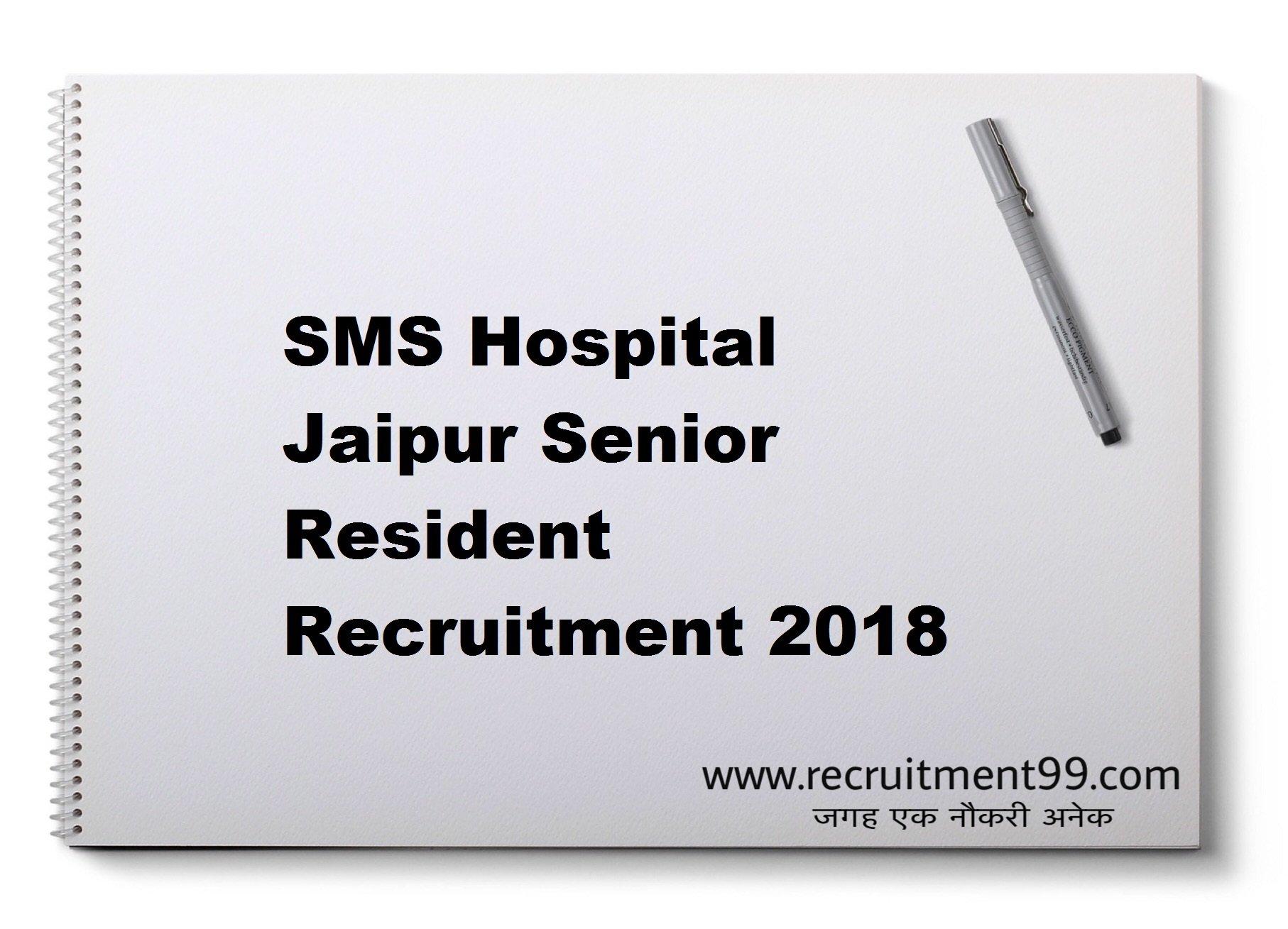 SMS Hospital Jaipur Senior Resident Recruitment 2018