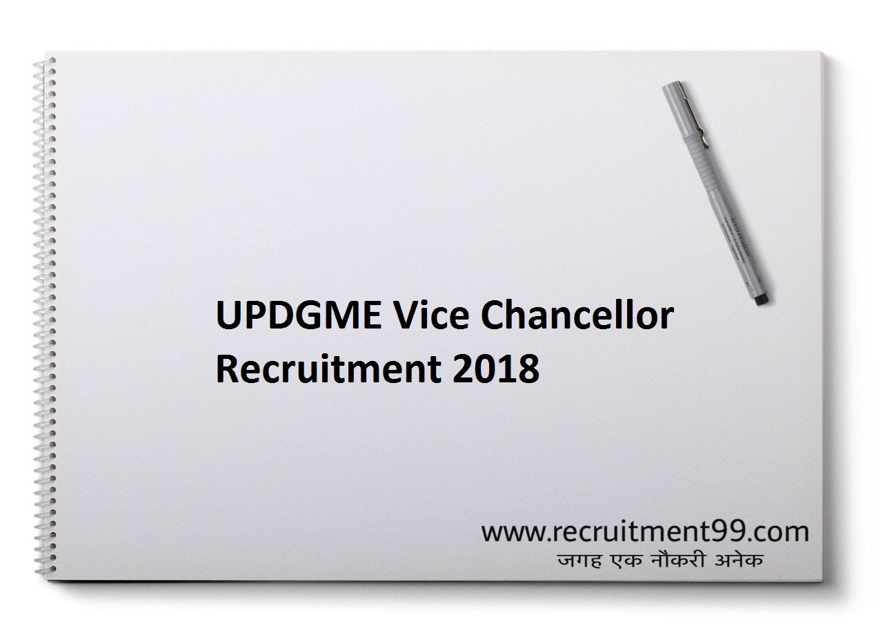 UPDGME Vice Chancellor Recruitment, Admit Card & Result 2018