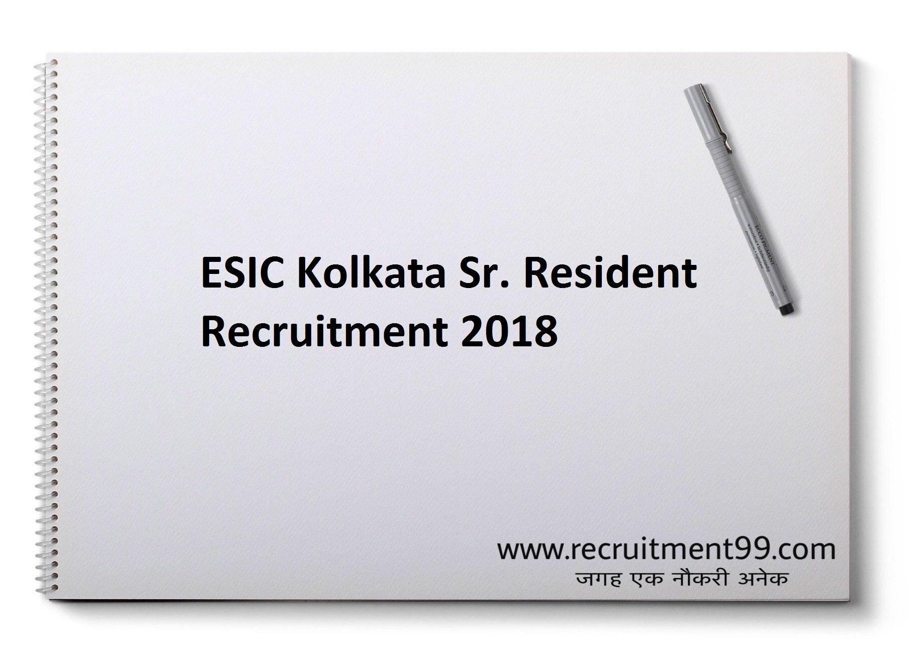 ESIC Kolkata Senior Resident Recruitment Admit Card Result 2018