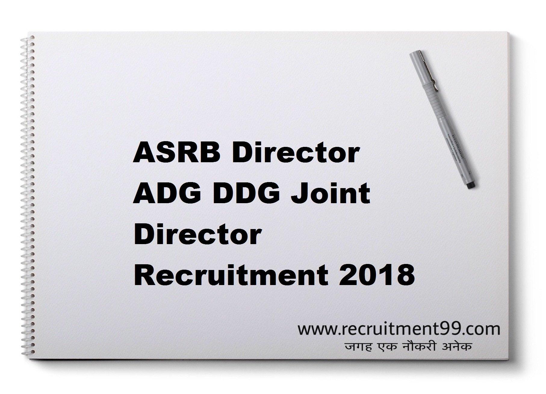 ASRB Director ADG DDG Joint Director Recruitment Admit Card Result 2018