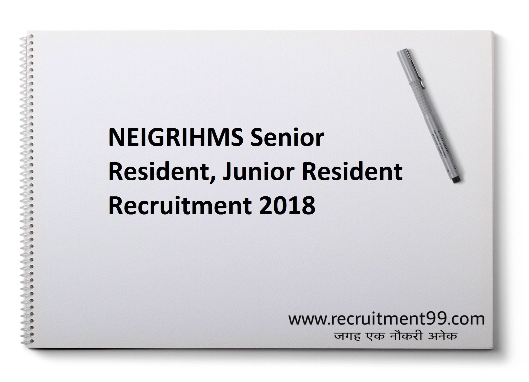NEIGRIHMS Senior resident, Junior Resident Recruitment Admit Card Result 2018
