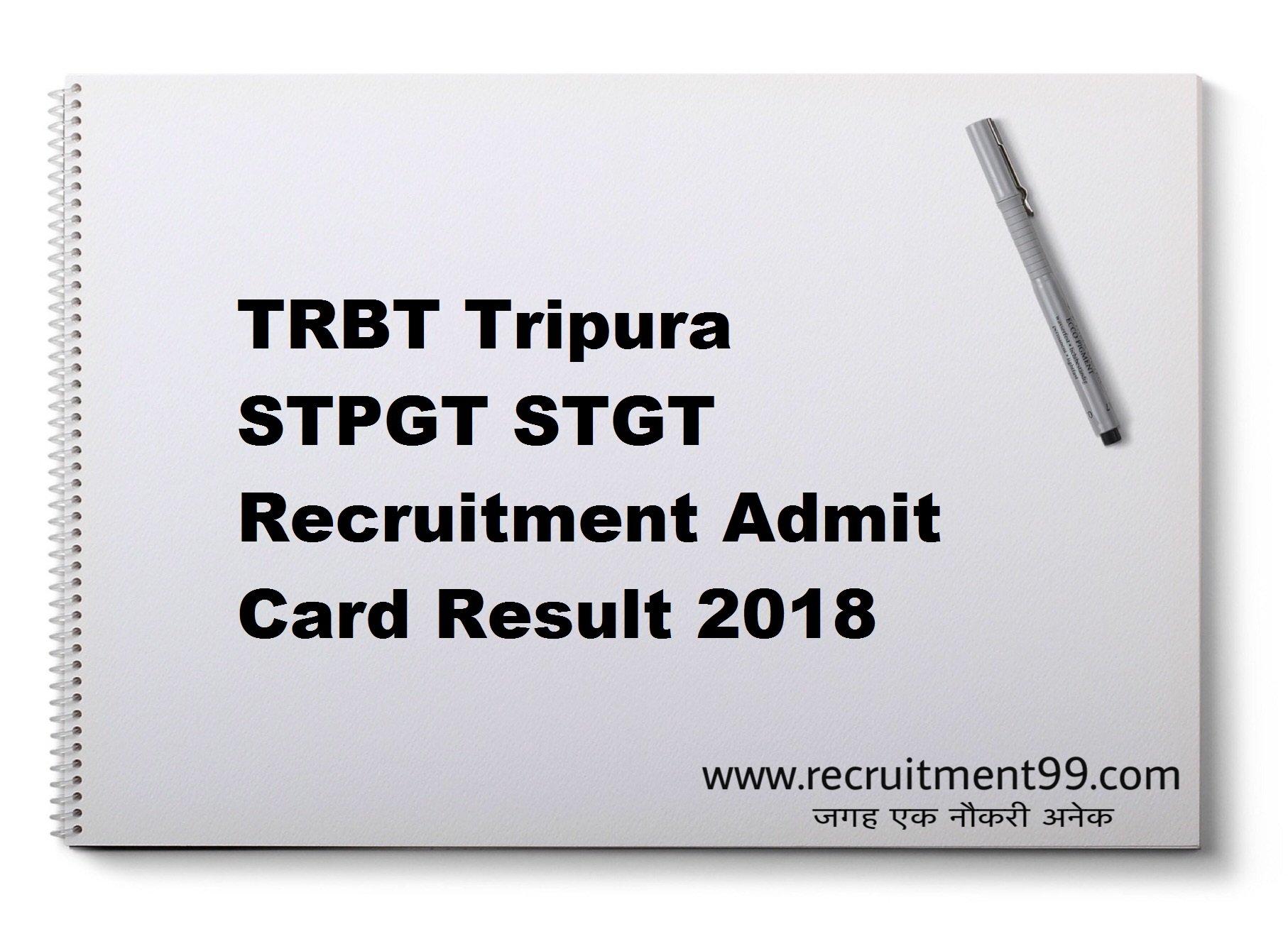 TRBT Tripura STPGT STGT Recruitment Admit Card Result 2018