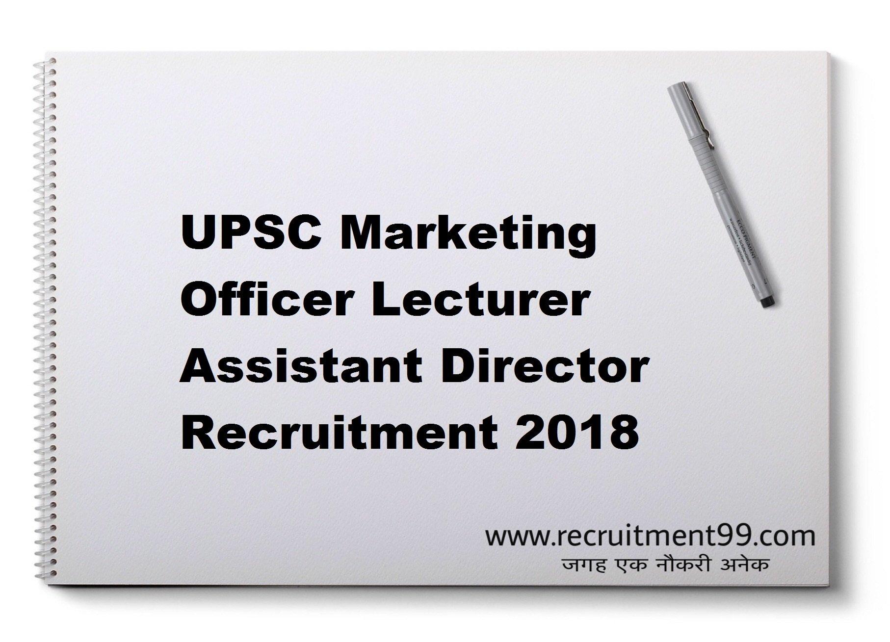 UPSC Marketing Officer Lecturer Assistant Director Recruitment Admit Card Result 2018