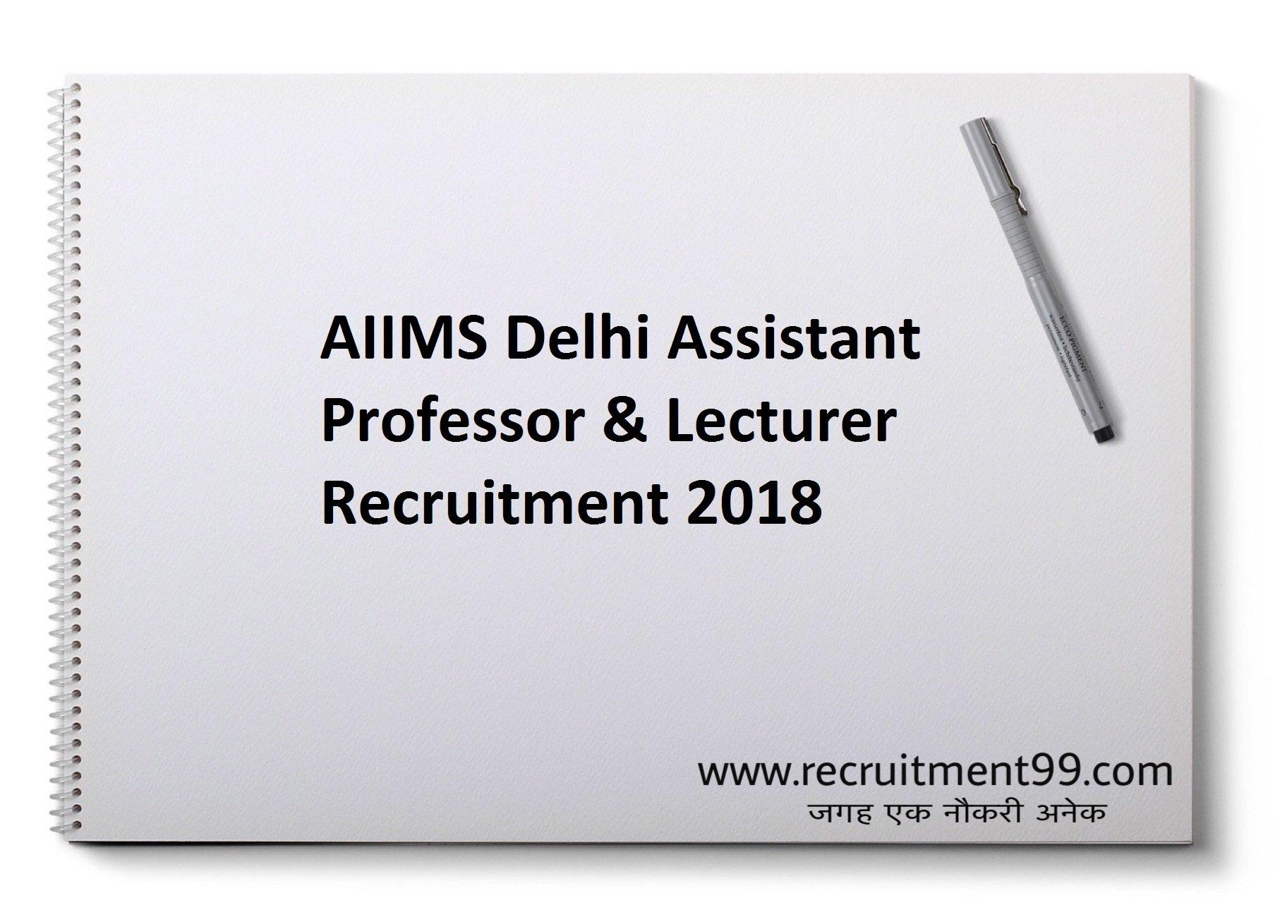 AIIMS Delhi Assistant Professor Lecturer Recruitment Admit Card Result 2018