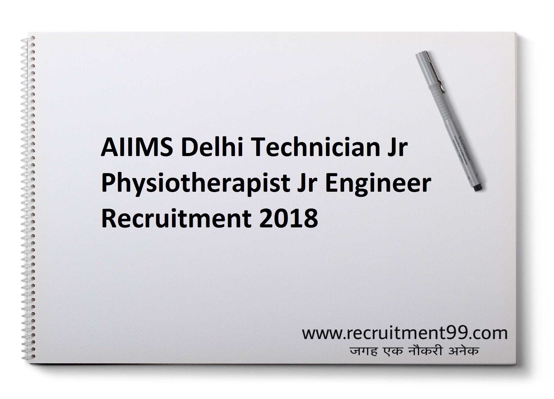 AIIMS Delhi Technician Jr Physiotherapist Jr Engineer Recruitment Admit Card Result 2018