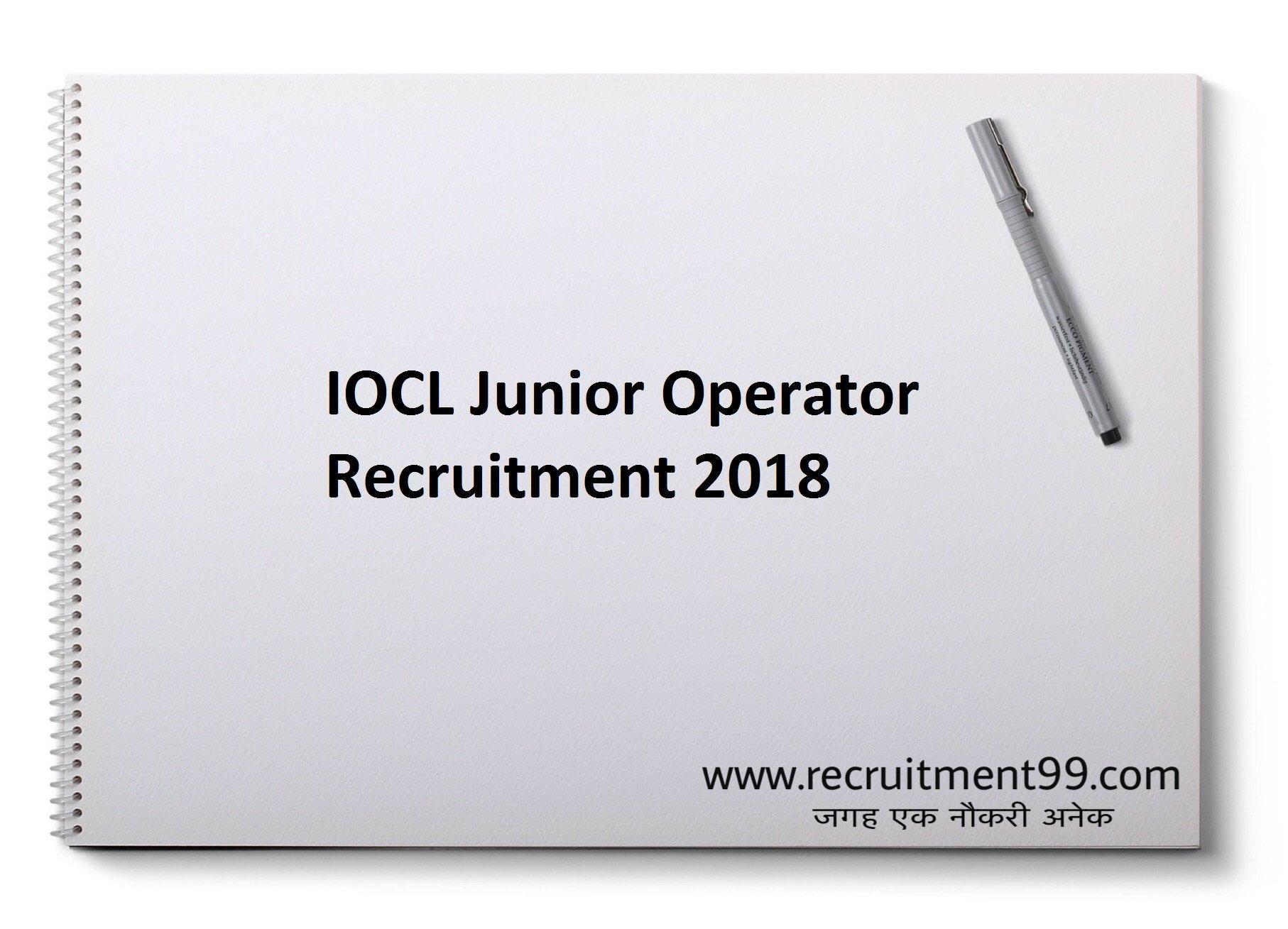 IOCL Junior Operator Recruitment Admit Card Result 2018