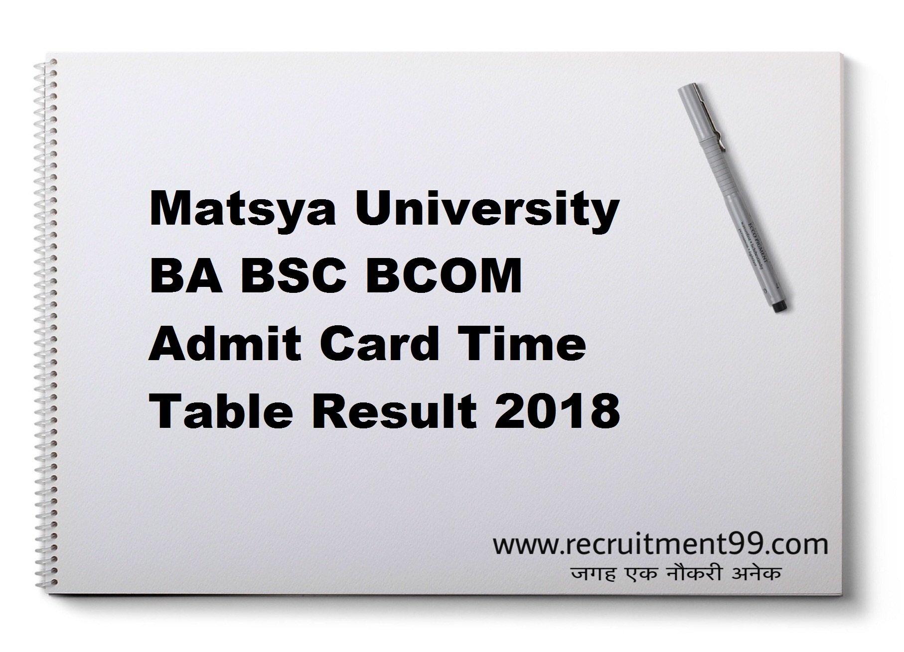 Matsya University BA BSC BCOM Admit Card Time Table Result 2018