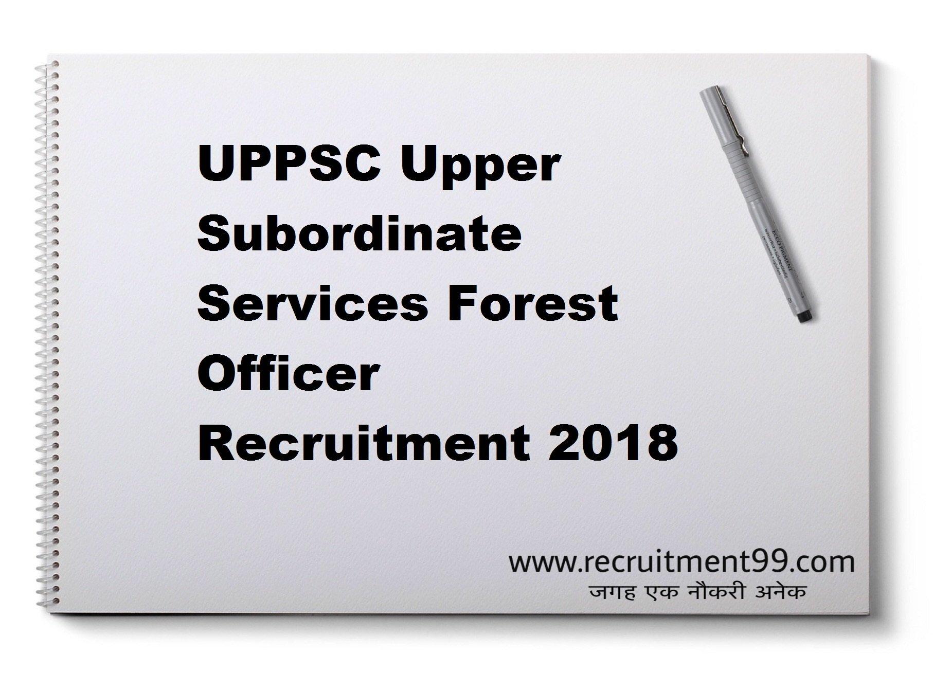 UPPSC Upper Subordinate Services Forest Officer Recruitment Admit Card Result 2018