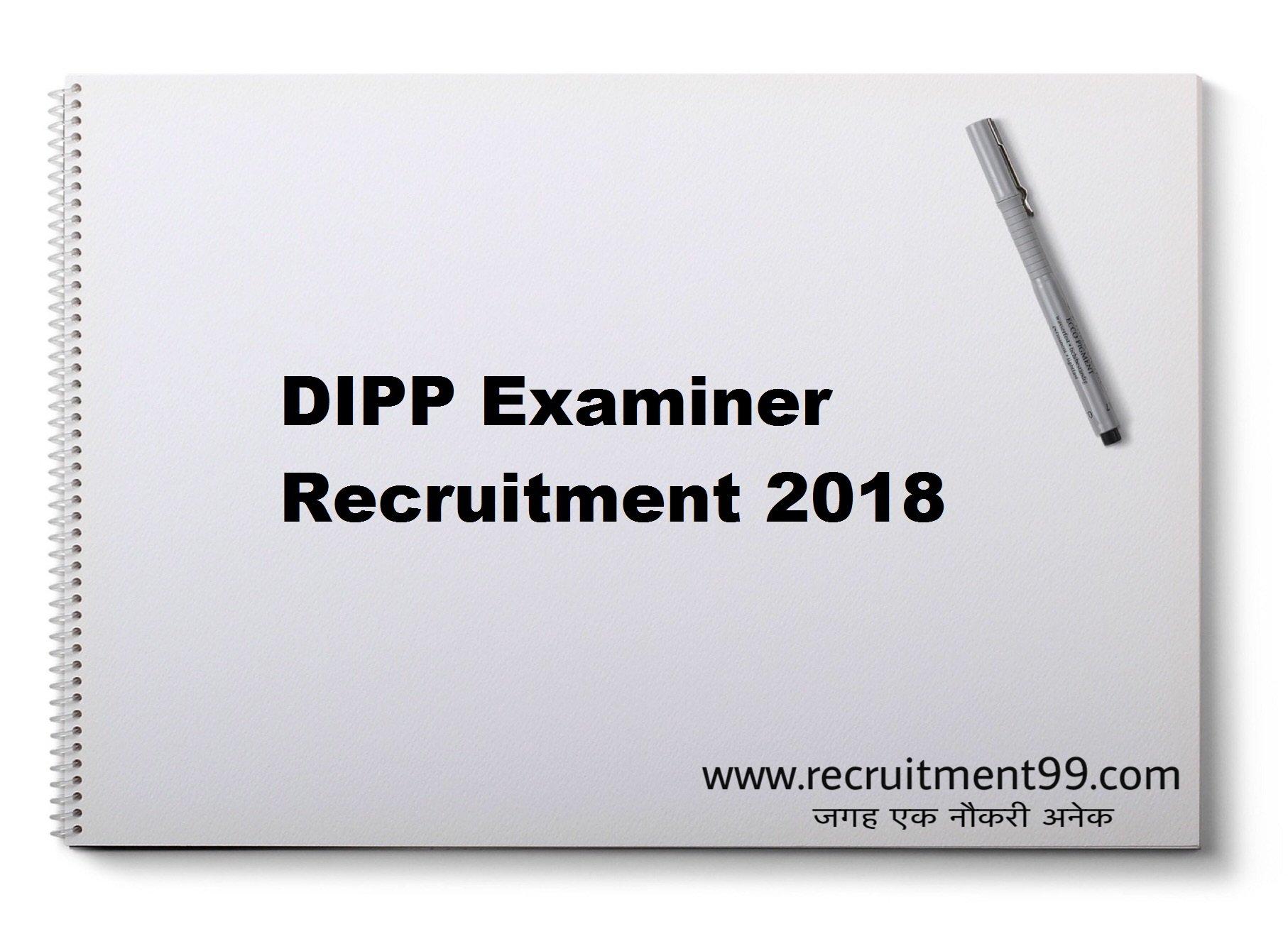 DIPP Examiner Recruitment Admit Card Result 2018