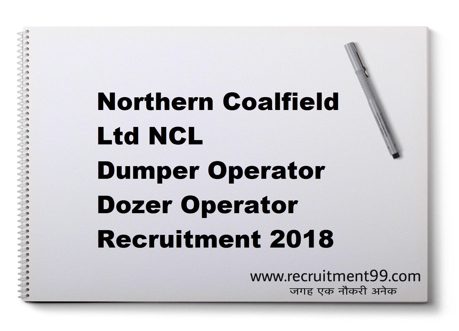 Northern Coalfield Ltd NCL Dumper Operator Dozer Operator Recruitment Admit Card Result 2018