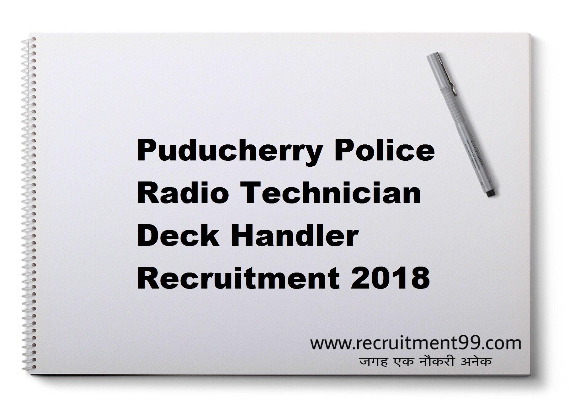 Puducherry Police Radio Technician Deck Handler Recruitment Admit Card Result 2018