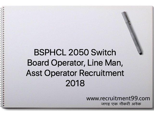 BSPHCL 2050 Switch Board Operator, Line Man, Asst Operator Recruitment 2018