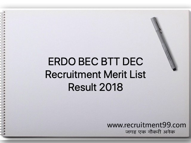 ERDO BEC BTT DEC Recruitment Merit List Result 2018