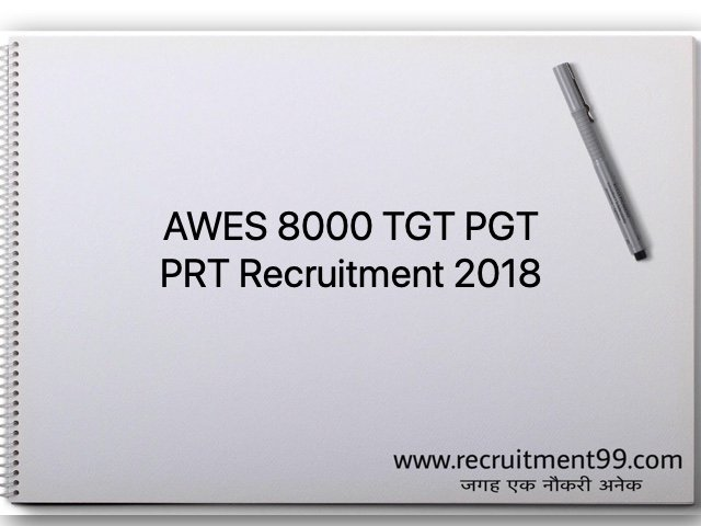 AWES 8000 TGT PGT PRT Recruitment 2018