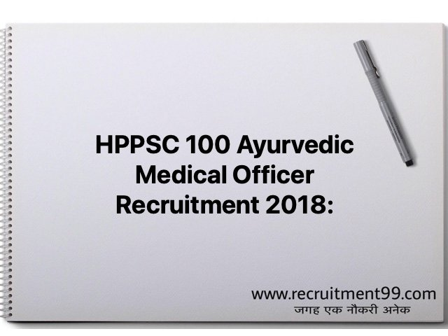 HPPSC 100 Ayurvedic Medical Officer Recruitment 2018:
