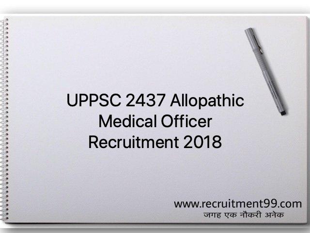 UPPSC 2437 Allopathic Medical Officer Recruitment 2018