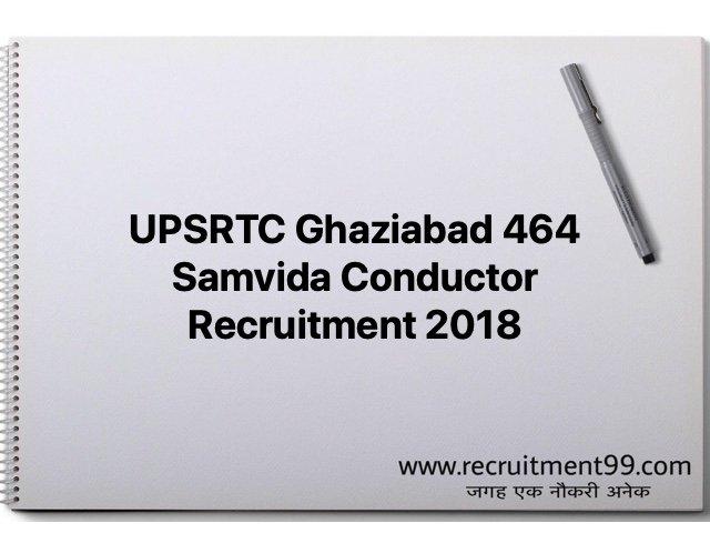 UPSRTC Ghaziabad 464 Samvida Conductor Recruitment 2018
