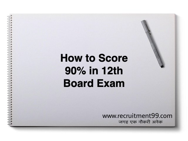How to Score 90% in 12th Board Exam