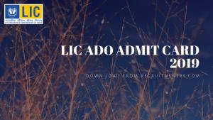 LIC ADO Admit Card 2019